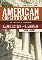 American Constitutional Law, Volume I: The Structure of Government (American Constitutional Law: The Structure of Government (V1))