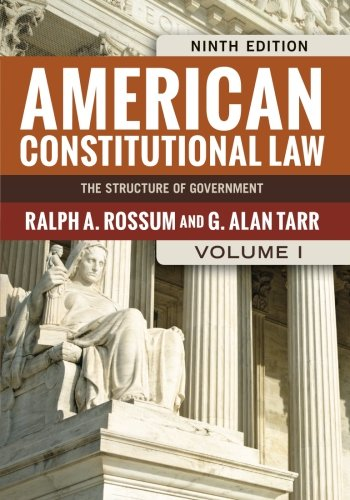 American Constitutional Law, Volume I: The Structure of Government (American Constitutional Law: The Structure of Govern