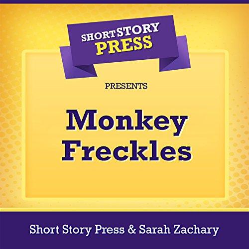 Short Story Press Presents Monkey Freckles audiobook cover art