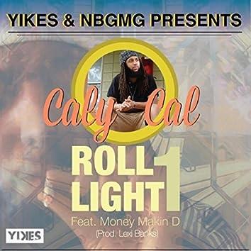 Roll 1 Light 1 Feat Money Makin' D