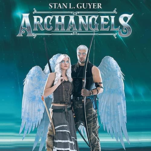 Archangels Audiobook By Stan L. Guyer cover art