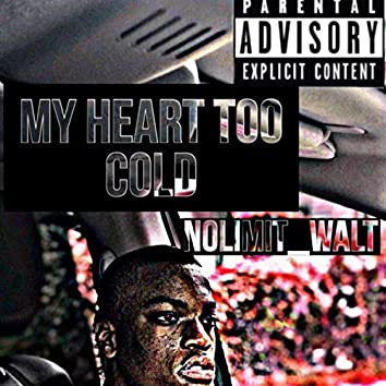 My Heart Too Cold