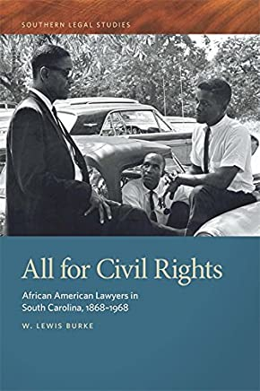 All for Civil Rights: African American Lawyers in South Carolina 1868-1968