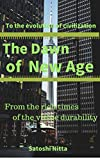 The Dawn of New Age: To the evolution of civilization (Anthropology of Nitta's theory Book 1) (English Edition)