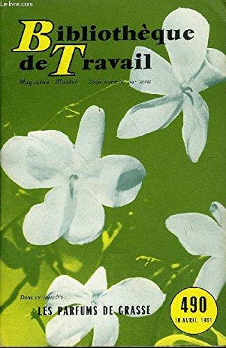 BIBLIOTHEQUE DE TRAVAIL N°490 - LES PARFUMS DE GRASSE
