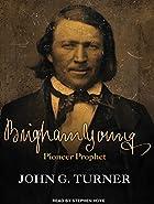 Brigham Young: Pioneer Prophet