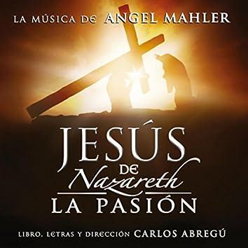 Jesús de Nazareth, la Pasión