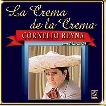 La Crema De La Crema - Cornelio Reyna
