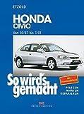 Honda Civic 10/87 bis 3/01: So wird's gemacht - Band 115