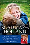 Road Map to Holland: How I Found My Way Through My Son s First Two Years With Down Syndrome