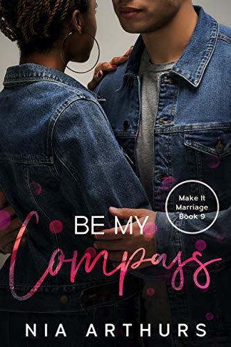 Be My Compass: An AMBW Romance (Make It Marriage Book 9)
