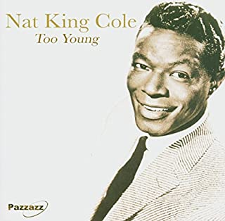 Too Young by Cole, Nat King (B0001N6LYU)   Amazon price tracker / tracking, Amazon price history charts, Amazon price watches, Amazon price drop alerts