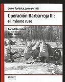 Operación Barbarroja III. El Invierno Ruso. Unión Soviética Junio De 1941