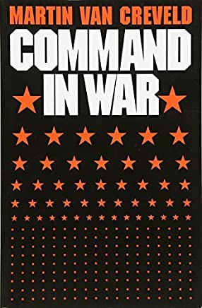 Command in War by Martin Van Creveld(1987-01-01)