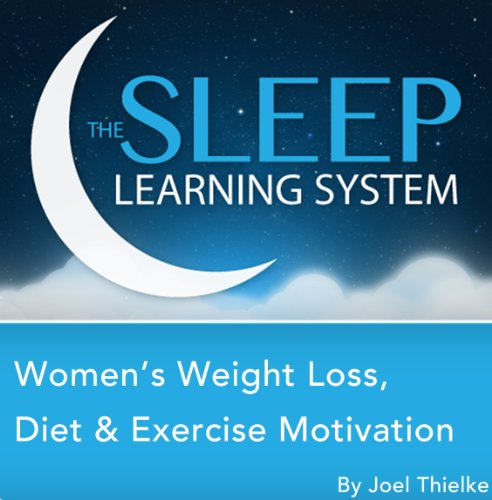 Women's Weight Loss, Diet, and Exercise Motivation with Hypnosis, Meditation, Relaxation, and Affirmations (The Sleep Learning System) cover art