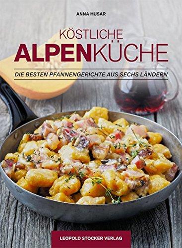 Köstliche Alpenküche: Die besten Pfannengerichte aus sechs Ländern