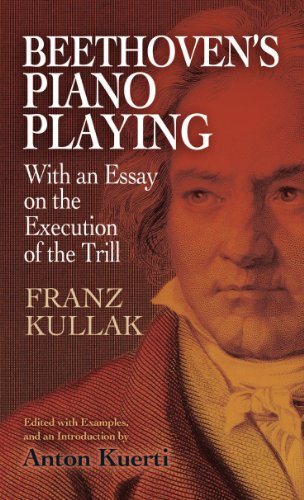 Beethoven's Piano Playing: With an Essay on the Execution of the Trill (Dover Books on Music and Music History) (English Edition)