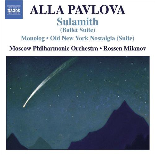 Pavlova: Monolog / The Old New York Nostalgia / Sulamith (Suite)