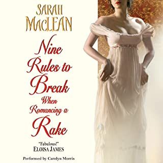 Nine Rules to Break When Romancing a Rake                   By:                                                                                                                                 Sarah MacLean                               Narrated by:                                                                                                                                 Carolyn Morris                      Length: 12 hrs and 59 mins     887 ratings     Overall 4.4