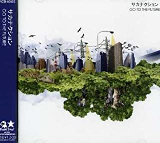 Go to the Future by Sakanaction (2007-05-08)