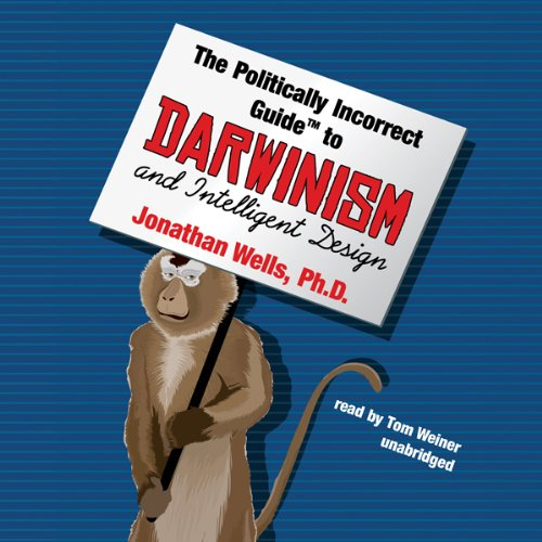 The Politically Incorrect Guide to Darwinism and Intelligent Design audiobook cover art