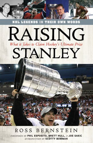 Raising Stanley: What It Takes to Claim Hockey\'s Ultimate Prize (English Edition)