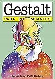 Gestalt para principiantes: con ilustraciones de Pablo Blasberg (PARA PRINCIPIANTES - LONGSELLER)