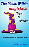The Magic Within magicJack Tips and Tricks: A replacement landline for home phone service