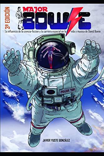 Major Bowie: La influencia de la ciencia-ficcion y la carrera espacial en la vida y musica de David Bowie