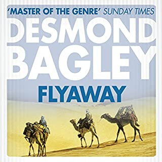 Flyaway                   By:                                                                                                                                 Desmond Bagley                               Narrated by:                                                                                                                                 Paul Tyreman                      Length: 10 hrs and 38 mins     23 ratings     Overall 4.8