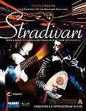 Stradivari. Per la Scuola media. Con e-book. Con espansione online. Ascoltare e comprendere la musica + hub young + hub kit (Vol. A)