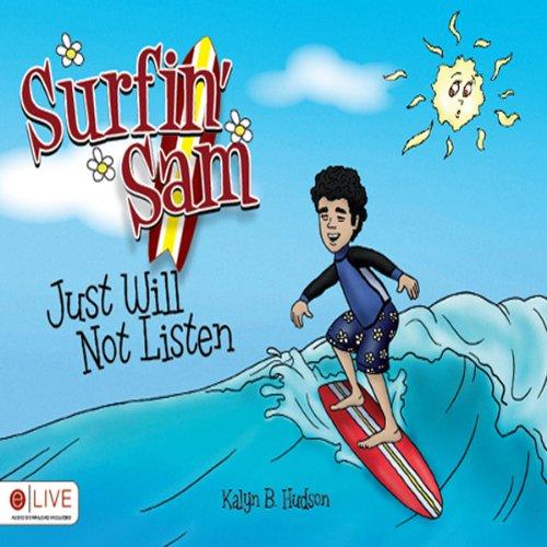 Surfin' Sam Just Will Not Listen cover art