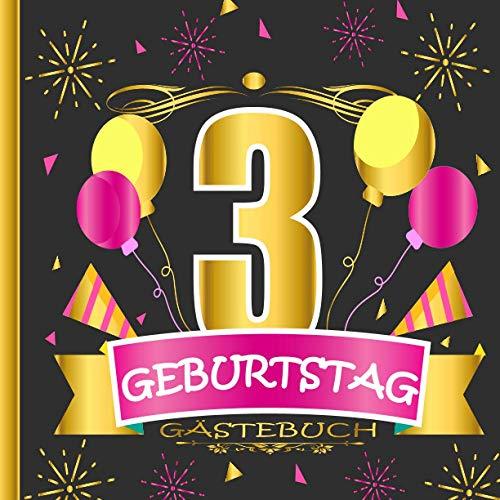 GÄSTEBUCH 3 GEBURTSTAG: Gästebuch zum 3, Geburtstag für Männer und Frauen / Edles Cover in...