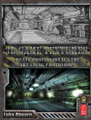 3D Game Textures. Create Professional Game Art Using Photoshop