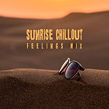 Sunrise Chillout Feelings Mix: Top 2019 Chill Out Vacation Rhythms, Music for Total Relaxation on the Beach, Summer Holiday Calming Beats & Soothing Melodies