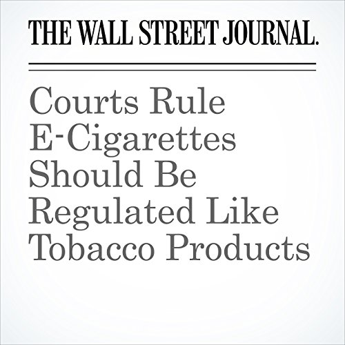 Courts Rule E-Cigarettes Should Be Regulated Like Tobacco Products copertina
