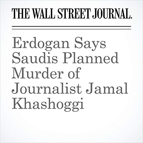 Erdogan Says Saudis Planned Murder of Journalist Jamal Khashoggi copertina