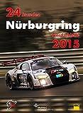 24h Rennen Nürburgring. Offizielles Jahrbuch zum 24 Stunden Rennen auf dem Nürburgring: 24 Stunden Nürburgring Nordschleife 2015 (Jahrbuch 24 Stunden Nürburgring Nordschleife)