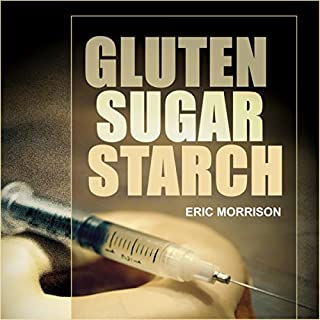Gluten, Sugar, Starch cover art