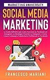 Social Media Marketing: La Guida Definitiva per Avere...