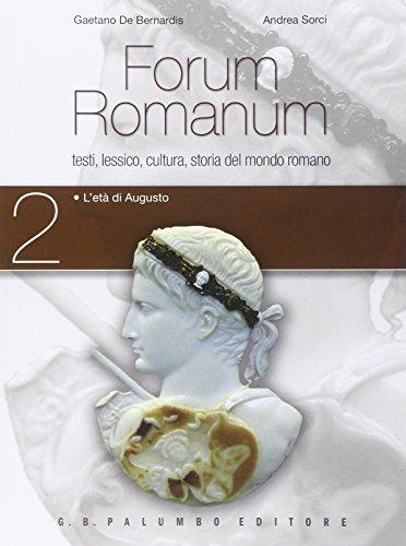 Forum romanum. Per i Licei. Con e-book. Con espansione online. L'età di Augusto (Vol. 2)
