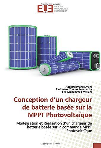 Conception d'un chargeur de batterie basée sur la MPPT Photovoltaïque: Modélisation et Réalisation d'un chargeur de batterie basée sur la commande MPPT Photovoltaïque