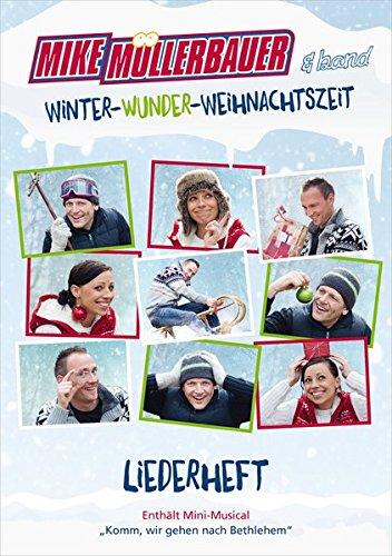 Winter-Wunder-Weihnachtszeit - Liederheft: incl. Mini-Musical