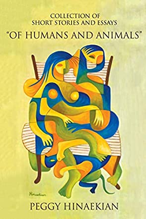 """Collection of Short Stories and Essays """"Of Humans and Animals"""""""