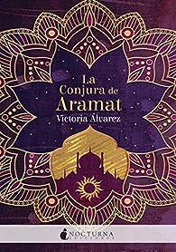 La conjura de Aramat par Victoria Álvarez