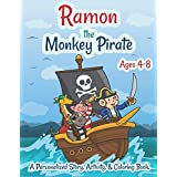 Ramon The Monkey Pirate Ages 4-8 A Personalized Story Activity and Coloring Book: A Fun Kid Workbook Game For Learning, Coloring, Search and Find, Dot to Dot, Mazes, and More!