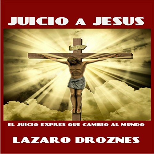 Juicio a Jesus [Judgement of Jesus] audiobook cover art