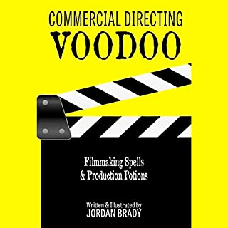 Commercial Directing Voodoo: Filmmaking Spells & Production Potions cover art