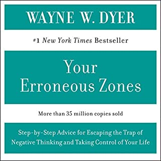 Your Erroneous Zones                   By:                                                                                                                                 Dr. Wayne W. Dyer                               Narrated by:                                                                                                                                 Dr. Wayne W. Dyer                      Length: 1 hr and 29 mins     25 ratings     Overall 4.8