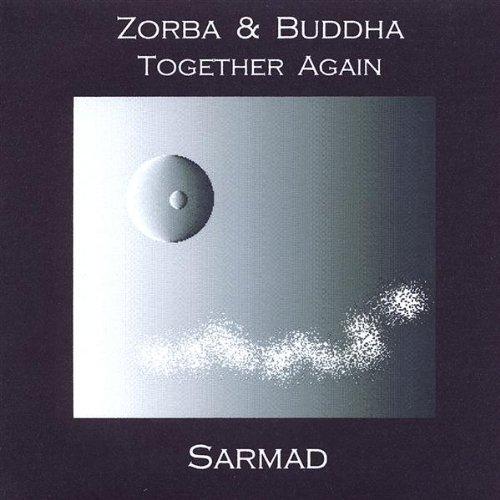 Zorba & Buddha Together Again by Sarmad (2009-01-01?